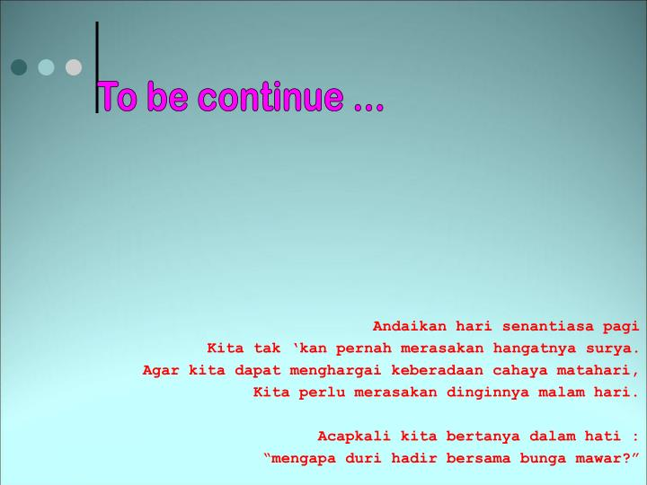 To be continue ...