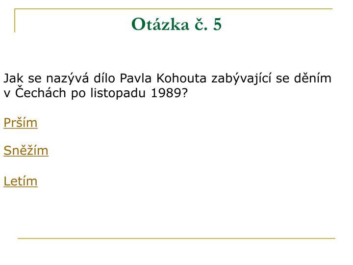 Otázka č. 5
