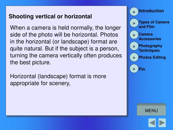 Shooting vertical or horizontal