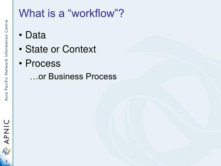 "What is a ""workflow""?"