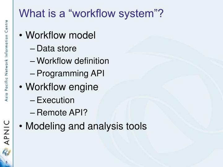 "What is a ""workflow system""?"