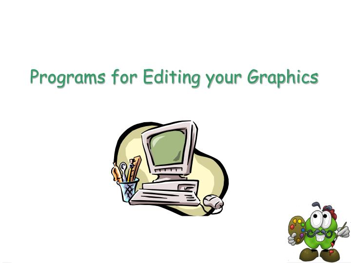 Programs for Editing your Graphics