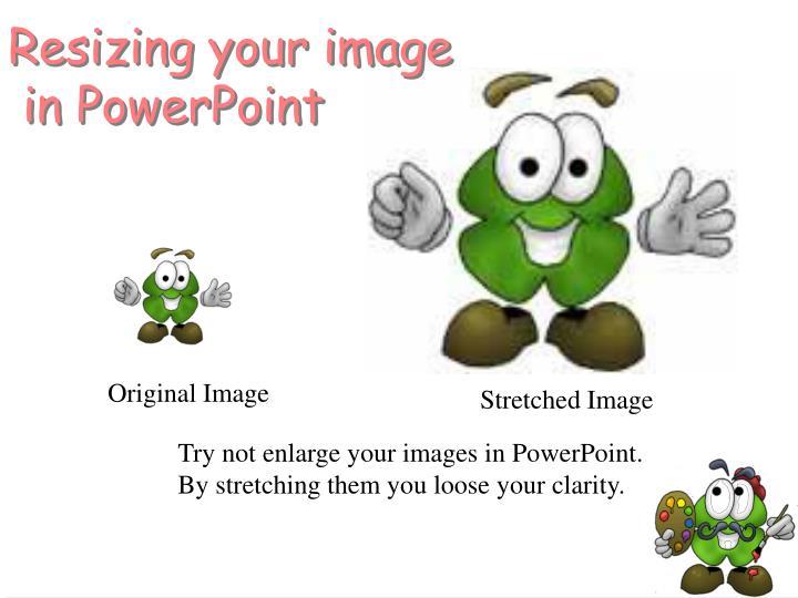 Resizing your image