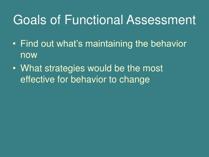 Goals of Functional Assessment