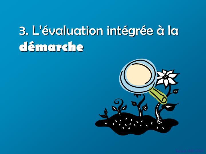 3. L'évaluation intégrée à la