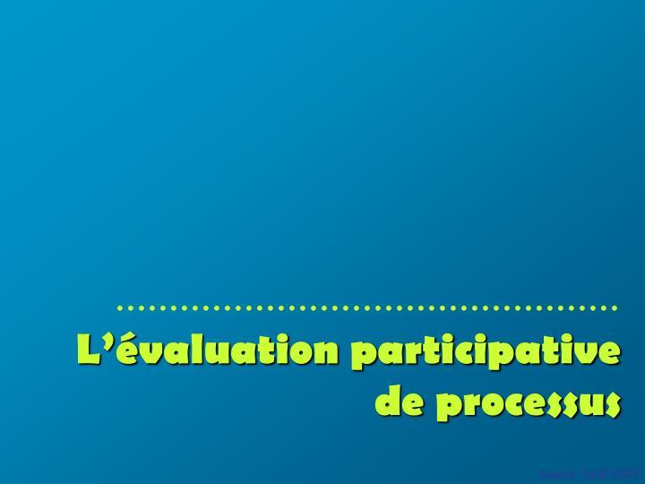 L'évaluation participative de processus
