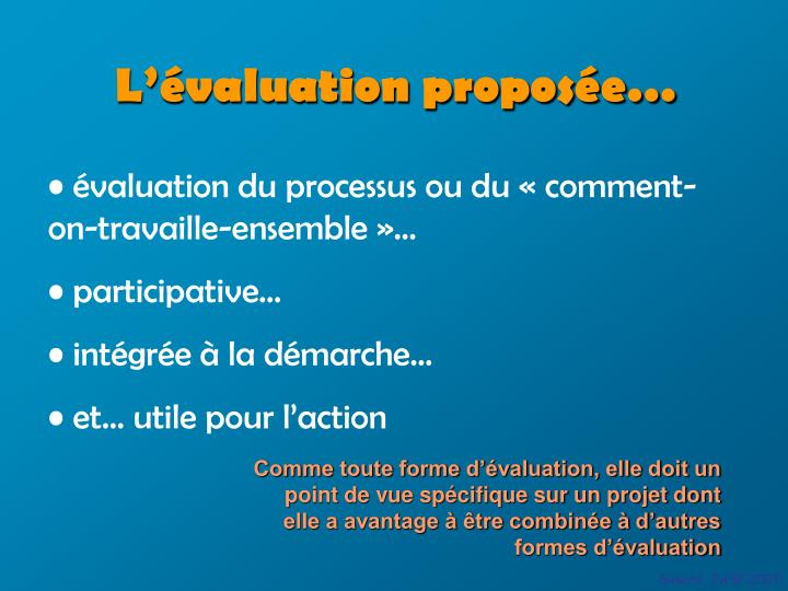 L'évaluation proposée…