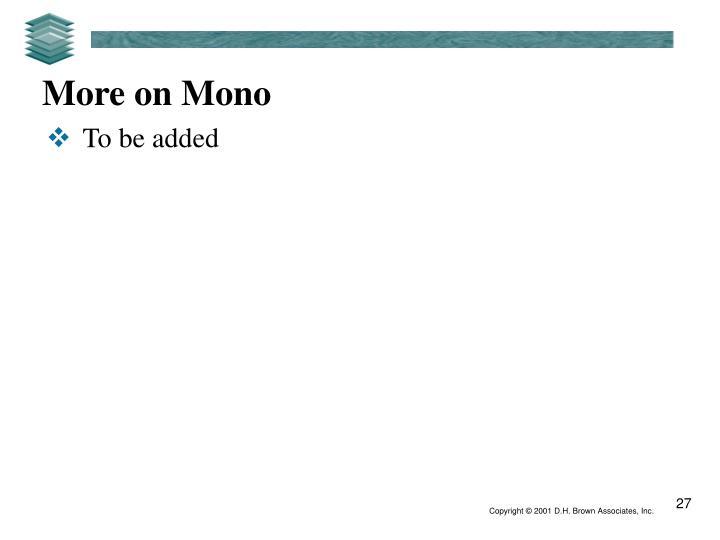 More on Mono