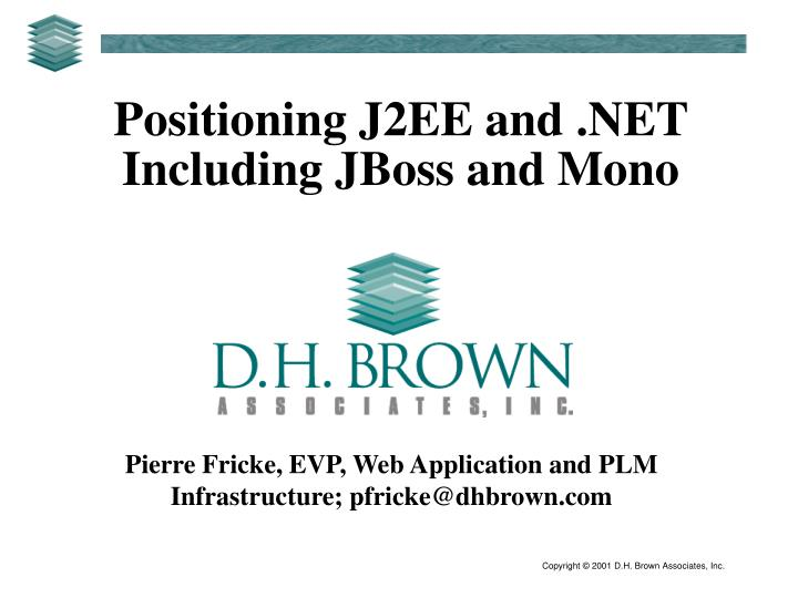 Positioning J2EE and .NET Including JBoss and Mono