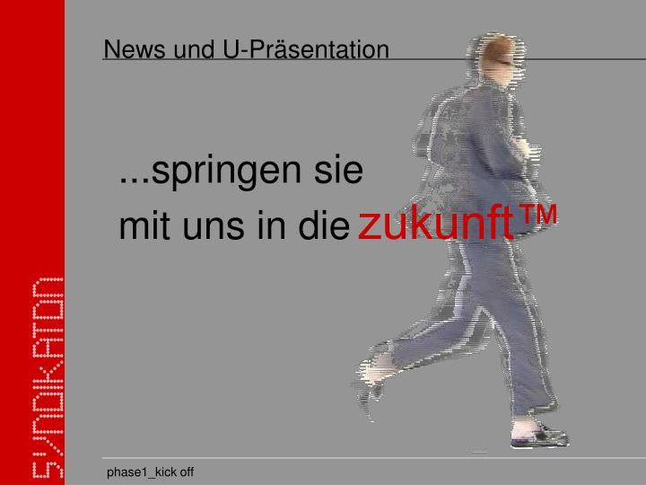News und U-Präsentation