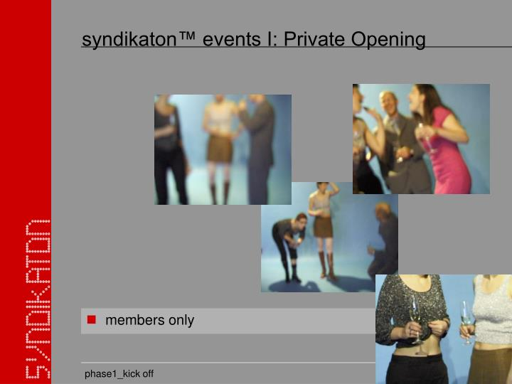 syndikaton™ events I: Private Opening