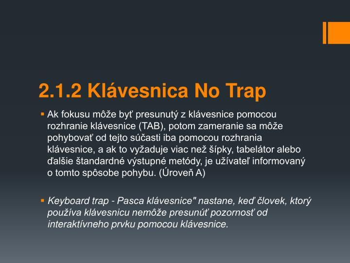 2.1.2 Klvesnica No Trap