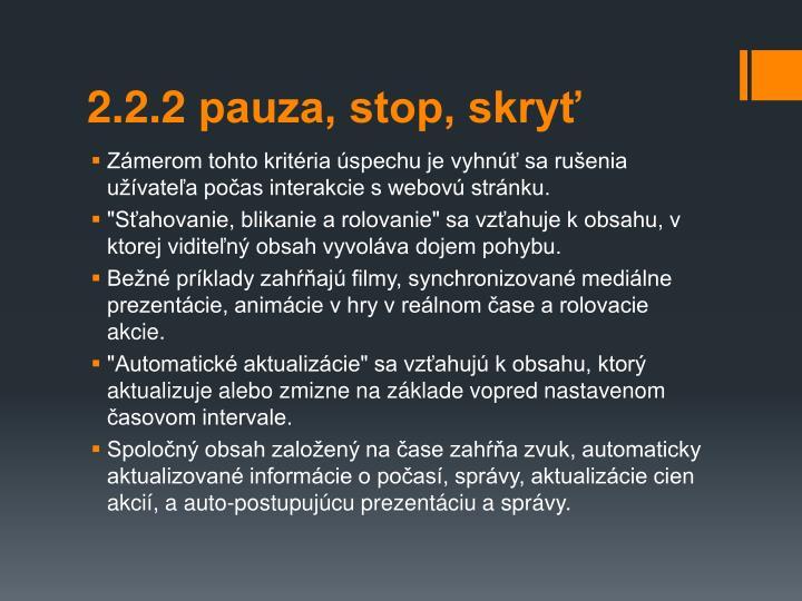 2.2.2 pauza, stop, skry