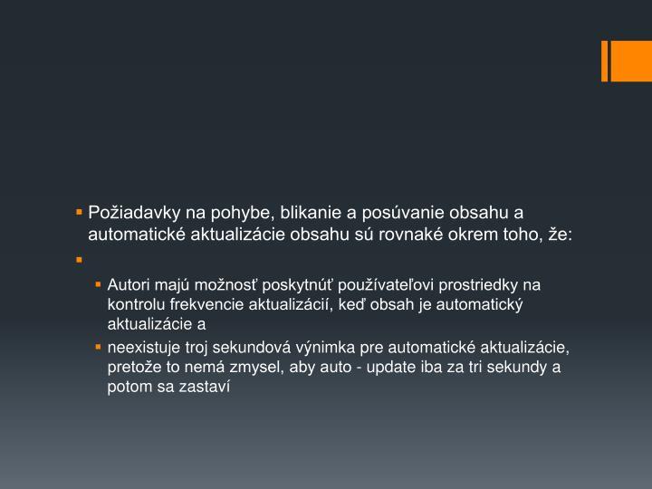Poiadavky na pohybe, blikanie a posvanie obsahu a automatick aktualizcie obsahu s rovnak okrem toho, e: