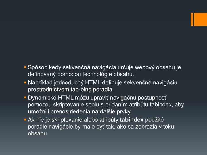 Spsob kedy sekvenn navigcia uruje webov obsahu je definovan pomocou technolgie obsahu.