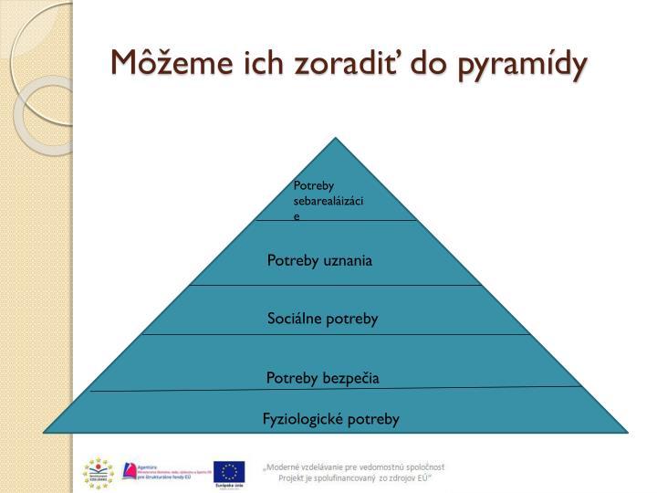 Môžeme ich zoradiť do pyramídy