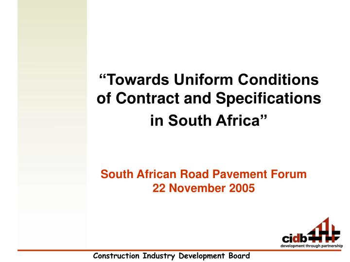 """Towards Uniform Conditions of Contract and Specifications"