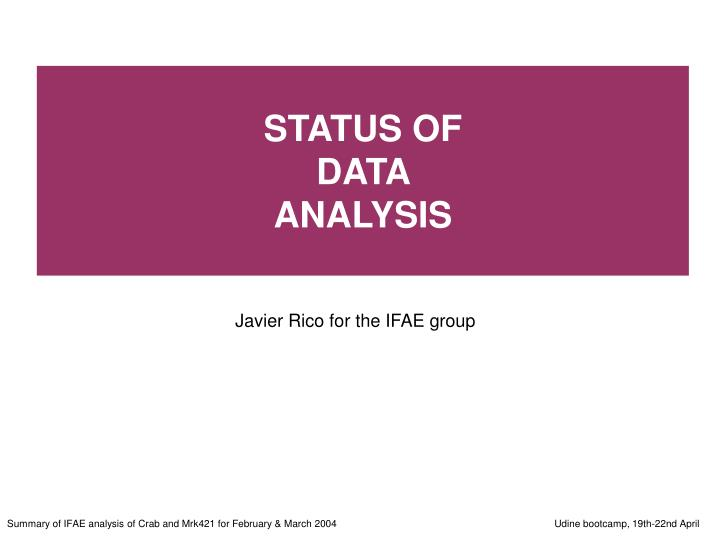 Status of data analysis
