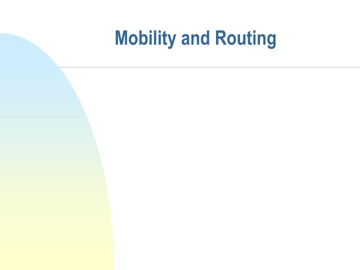 Mobility and Routing