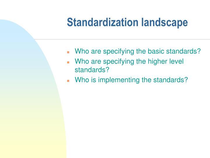 Standardization landscape