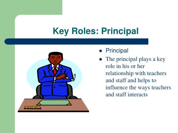 Key Roles: Principal