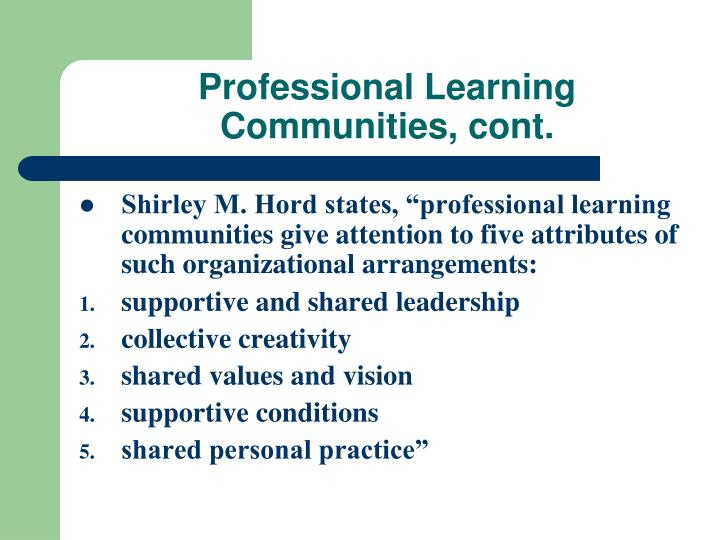 Professional Learning Communities, cont.