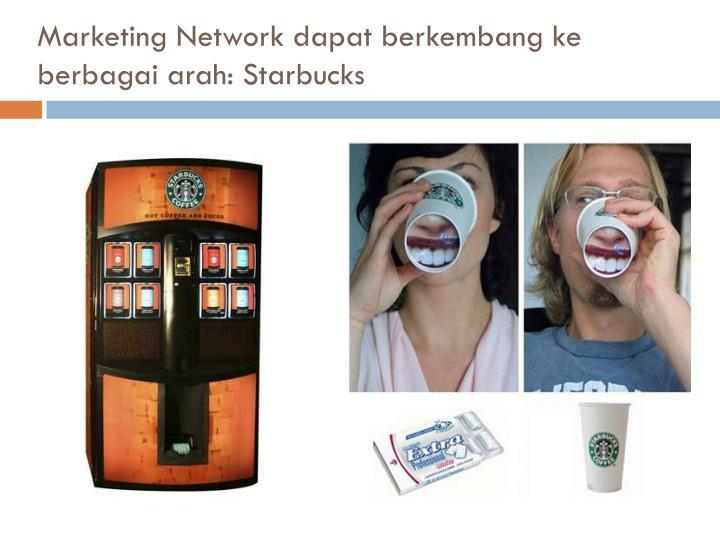 Marketing Network dapat berkembang ke berbagai arah: Starbucks