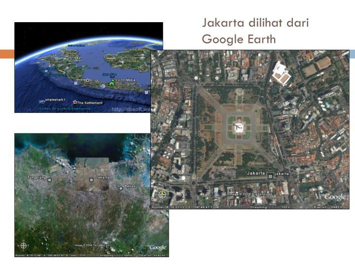 Jakarta dilihat dari Google Earth