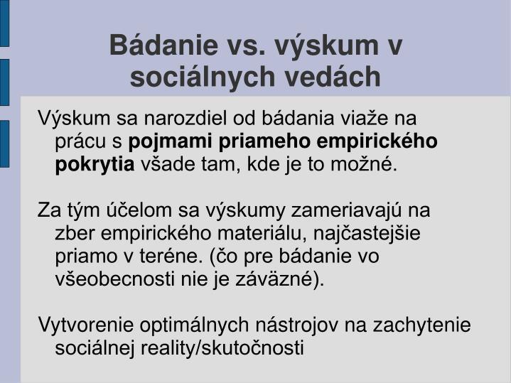 Bádanie vs. výskum v sociálnych vedách