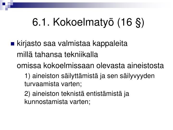 6.1. Kokoelmatyö (16 §)