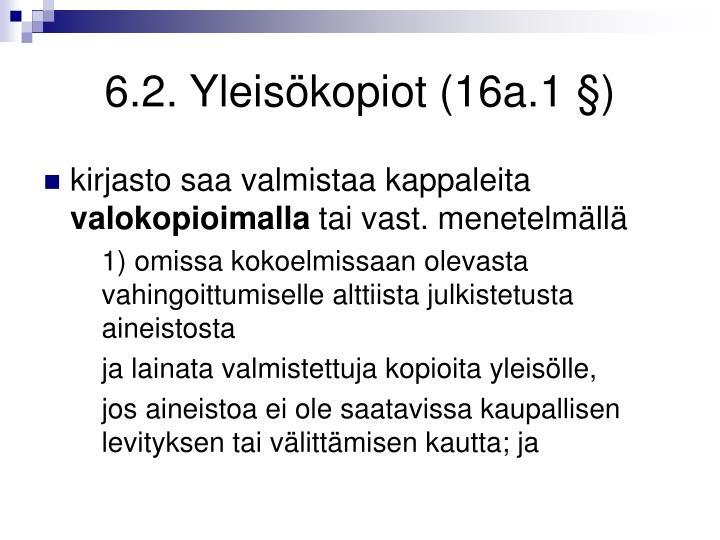 6.2. Yleisökopiot (16a.1 §)