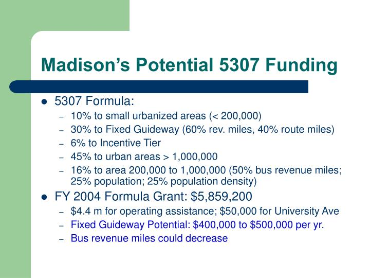 Madison's Potential 5307 Funding