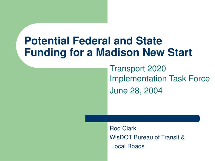 Potential federal and state funding for a madison new start