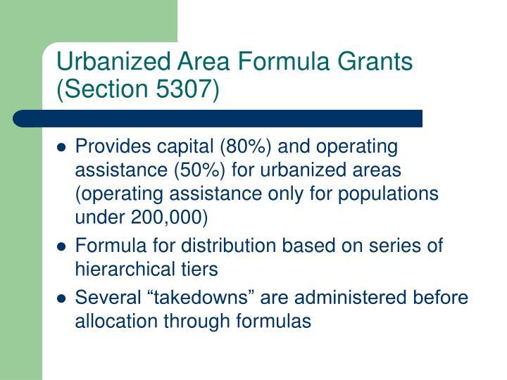 Urbanized Area Formula Grants (Section 5307)