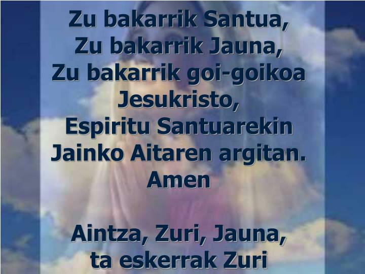 Zu bakarrik Santua,