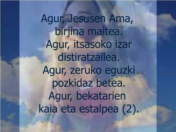 Agur, Jesusen Ama,