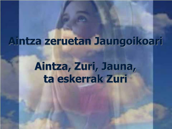 Aintza zeruetan Jaungoikoari