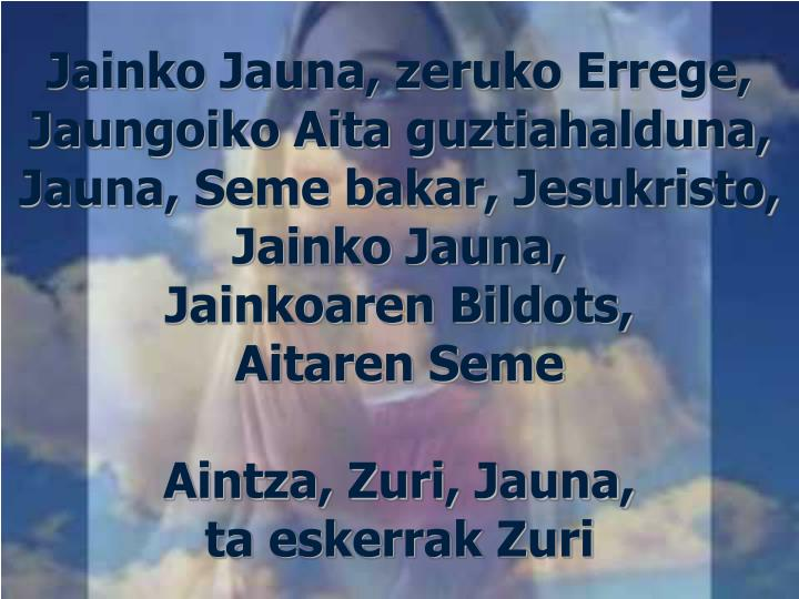 Jainko Jauna, zeruko Errege,
