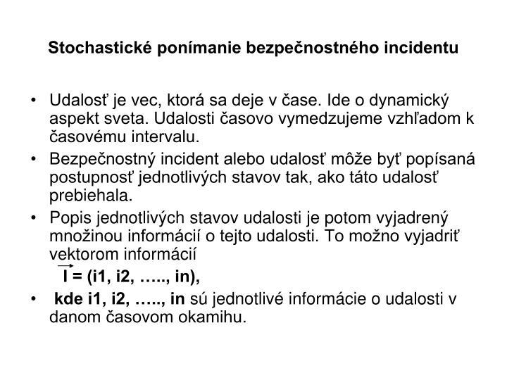 Stochastické ponímanie bezpečnostného incidentu