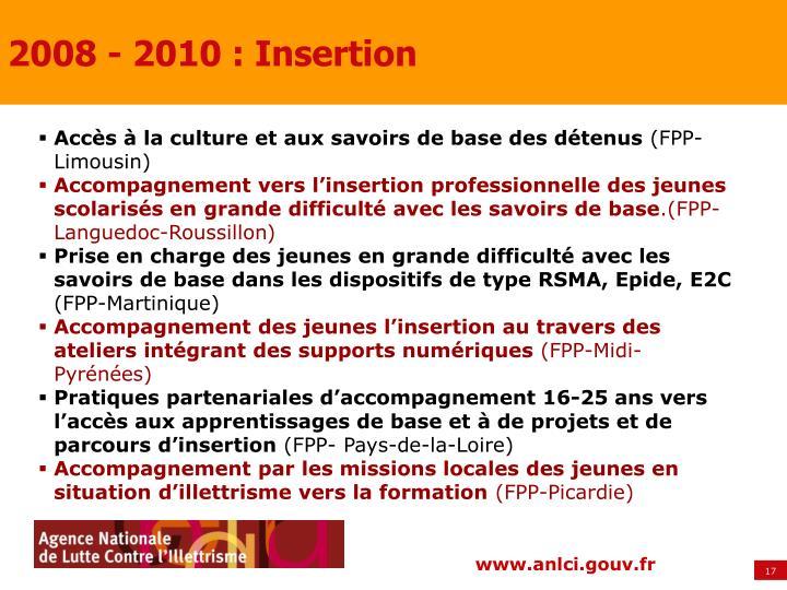 2008 - 2010 : Insertion