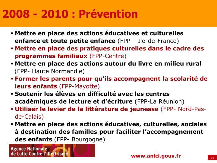 2008 - 2010 : Prévention