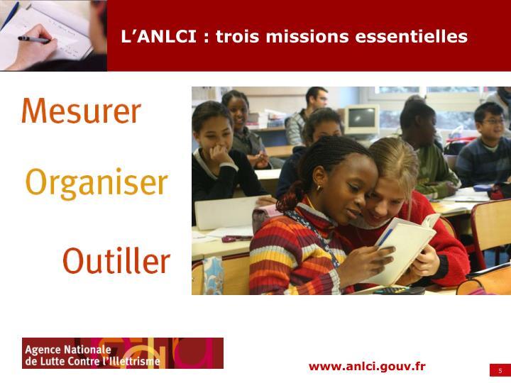 L'ANLCI : trois missions essentielles