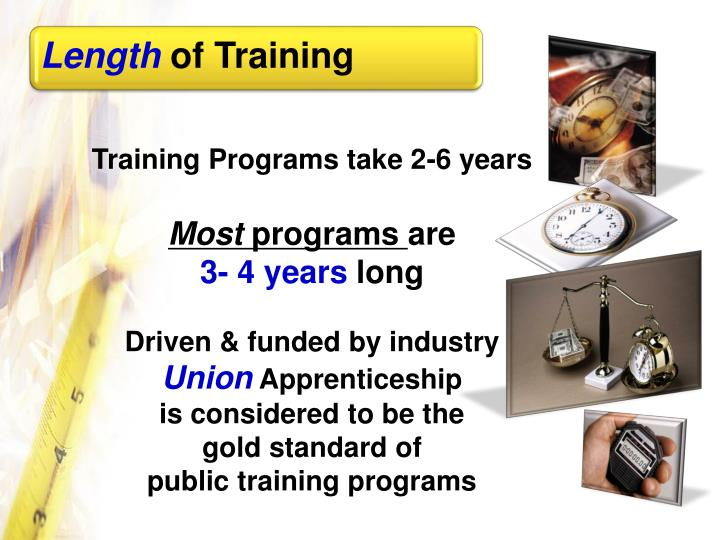 Training Programs take 2-6 years
