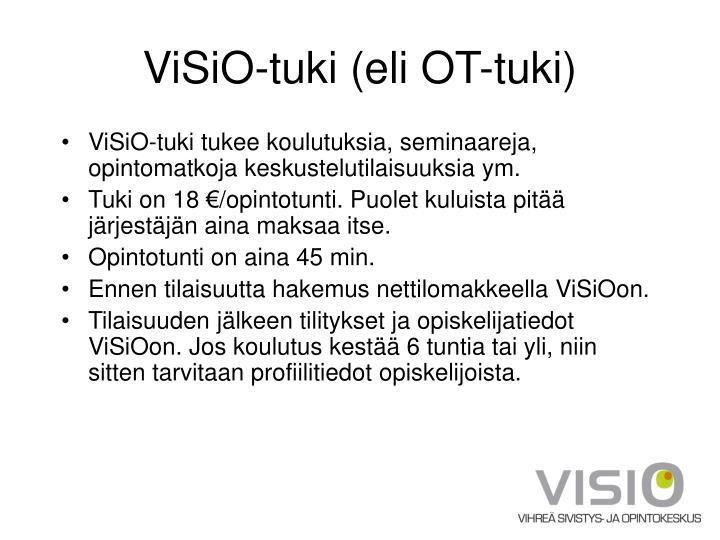 ViSiO-tuki (eli OT-tuki)