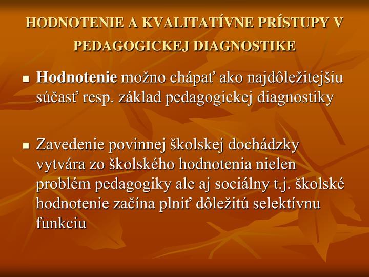 HODNOTENIE A KVALITATÍVNE PRÍSTUPY V PEDAGOGICKEJ DIAGNOSTIKE