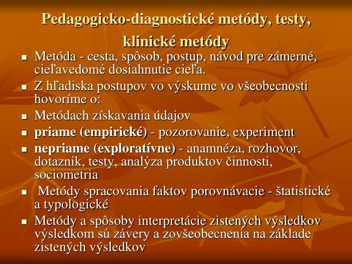 Pedagogicko-diagnostické metódy, testy, klinické metódy
