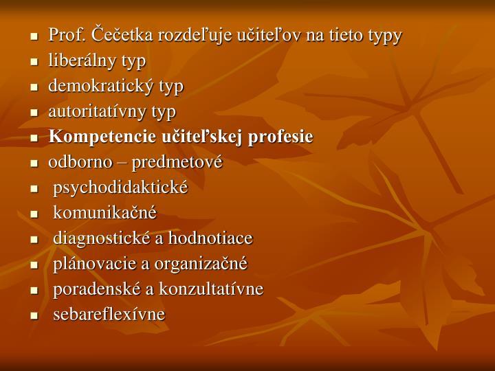 Prof. Čečetka rozdeľuje učiteľov na tieto typy