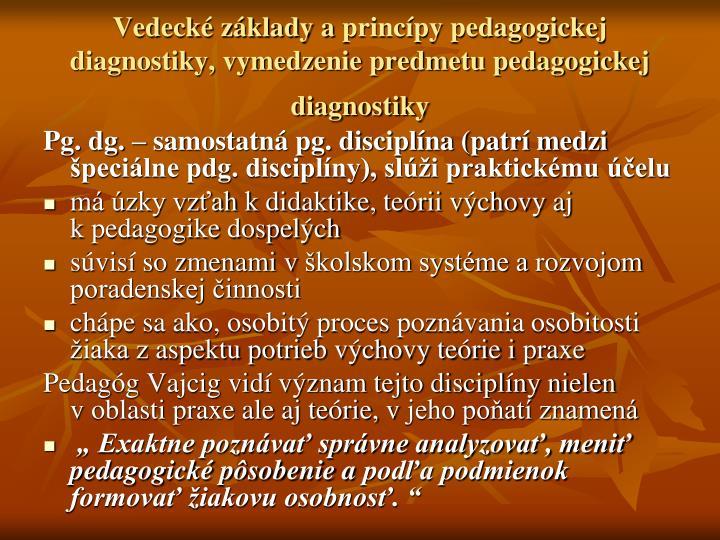 Vedecké základy aprincípy pedagogickej diagnostiky, vymedzenie predmetu pedagogickej diagnostiky
