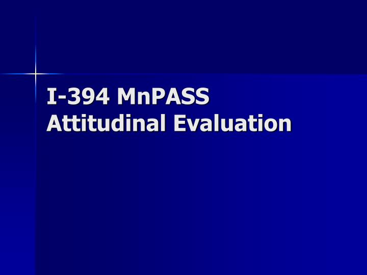 I-394 MnPASS Attitudinal Evaluation
