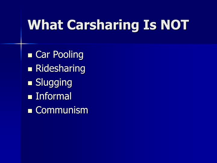 What Carsharing Is NOT